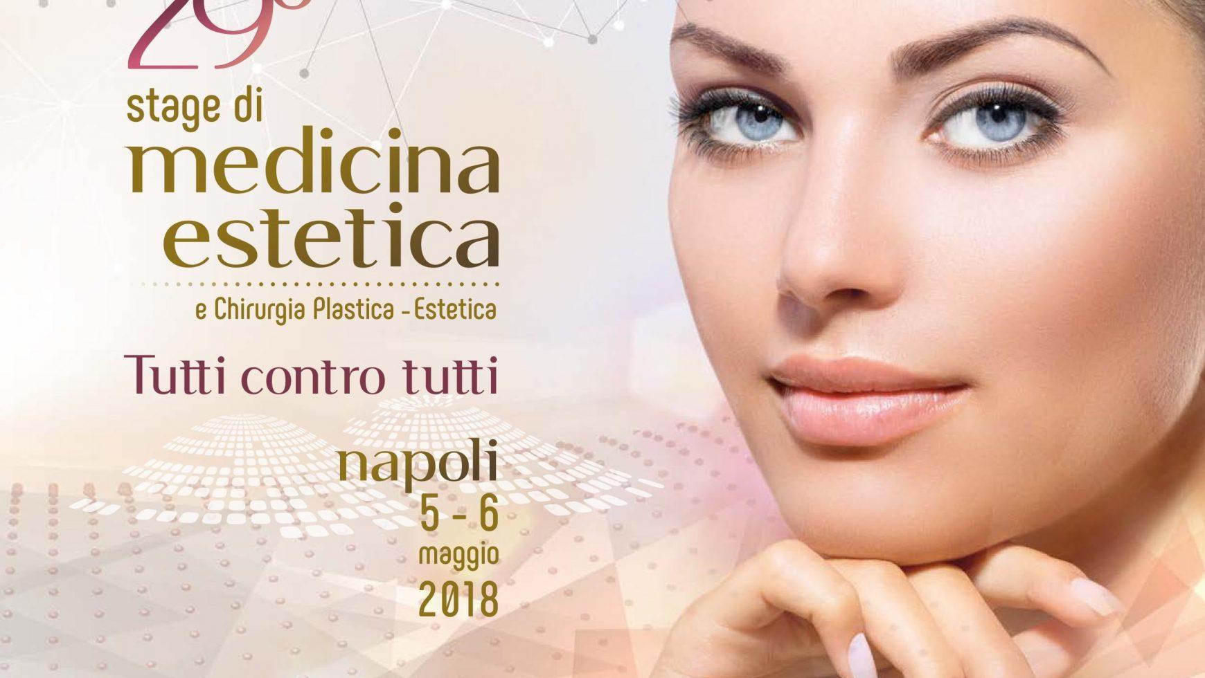 """29° Stage in Medicina Estetica e Chirurgia Plastica Estetica """"TUTTI CONTRO TUTTI"""" Napoli, 5/6 maggio 2018"""