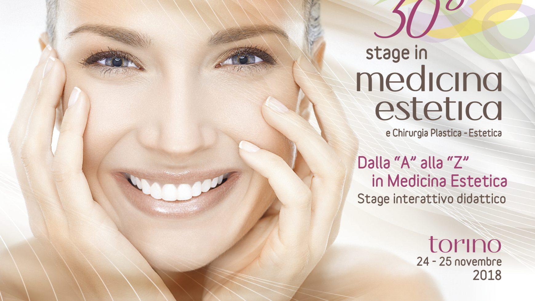 """30° Stage in Medicina Estetica e Chirurgia Plastica – Estetica """"Dalla A alla Z in Medicina Estetica – Stage interattivo didattico"""""""